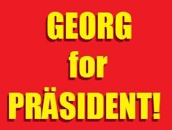 Georg for Präsident