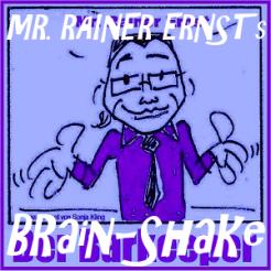 Rainer Ernsts Brain-Shake
