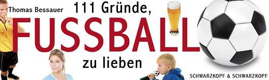 111 Gründe Fußball zu lieben - Thomas Bessauer - banner a