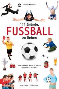 111 Gründe Fußball zu lieben - Thomas Bessauer - Cover - LowRes