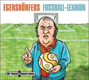 Egersdörfers Fußball Lexikon